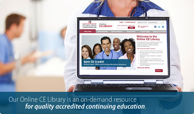 The Online CE Library is an on-demand resource for quality accredited continuing education for healthcare professionals.
